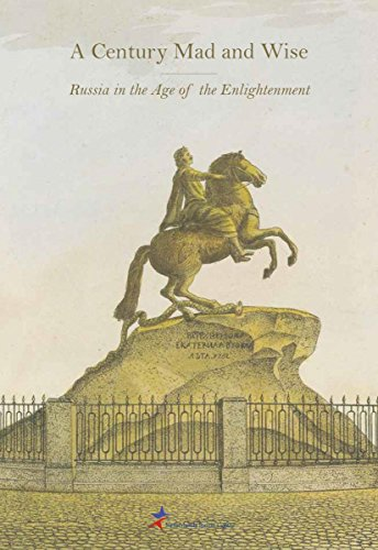 9789081956888: A Century Mad and Wise. Russia in the Age of the Enlightenment