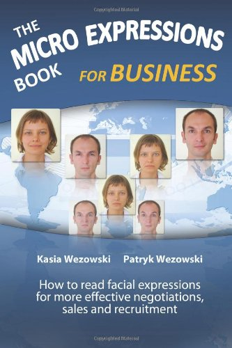 9789081990516: The Micro Expressions Book for Business: How to read facial expressions for more effective negotiations, sales and recruitment