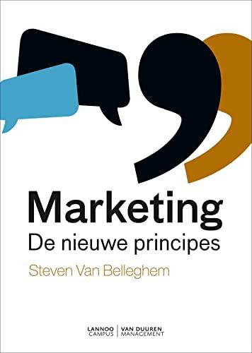 Marketing: De nieuwe principes: Van Belleghem, Steven