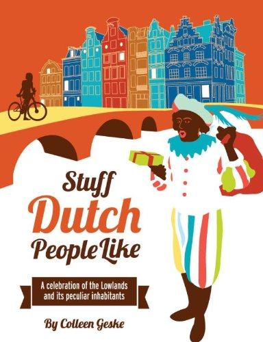 9789082133608: Stuff Dutch people like: a celebration of the lowlands and its peculiar inhabitants