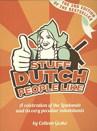 9789082133615: Stuff Dutch people like: a celebration of the Lowlands and its peculiar ingabitants