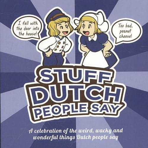 9789082133622: Stuff Dutch People Say