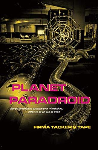 Planet Paradroid: 'Een psychedelische darkcom over vriendschap,: Tacker Tape, Firma