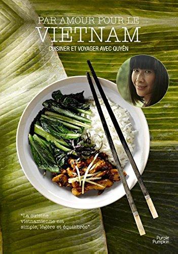 9789082349511: Par amour pour le Vietnam: cuisiner et voyager avec Quyên