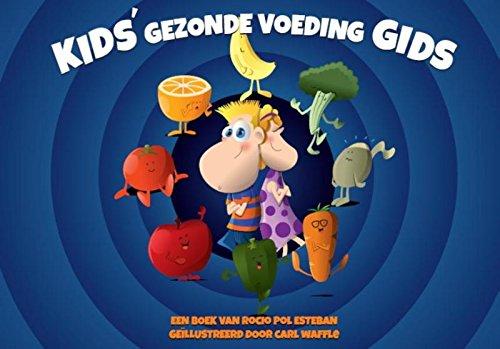 9789082430103: Kids' gezonde voeding Gids