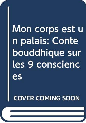 9789082481402: Mon corps est un palais: Conte bouddhique sur les 9 consciences