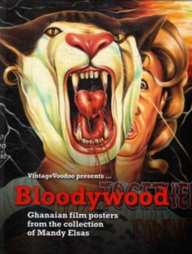 9789082515305: Bloodywood: Ghanaian filmposters from the collection of Mandy Elsas