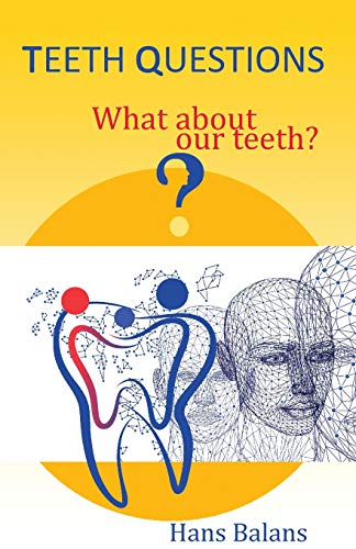 9789083032344: Teeth questions: What about our teeth?