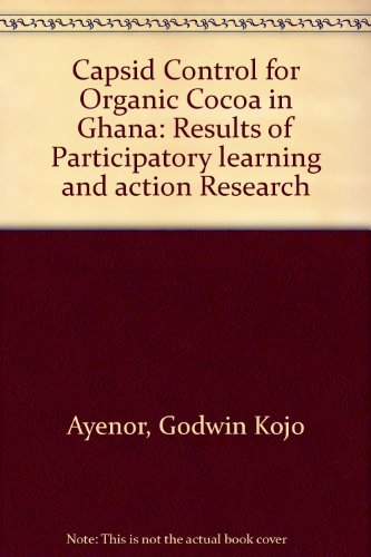 Capsid Control for Organic Cocoa in Ghana: Results of Participatory learning and action Research: ...