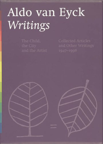 Writings. Collected Articles and Other Writings 1947-1998/: Eyck, Aldo van.