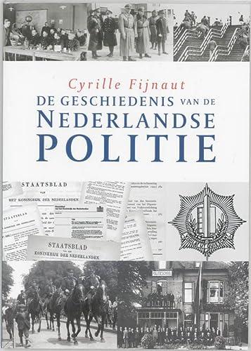De geschiedenis van de Nederlandse politie.: Fijnaut, Cyrille.