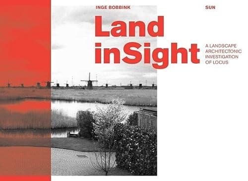 9789085067818: Land Insight: A Landscape Architectonic Exploration Of Locus