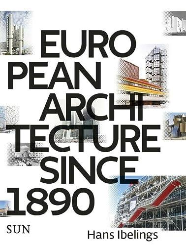 9789085068815: Hans Ibelings: European Architecture 1890-2010