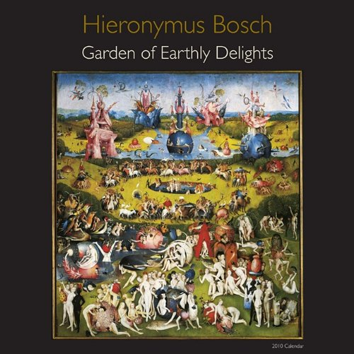 Hieronymus Bosch 2010 Calendar: Garden of Earthly Delights