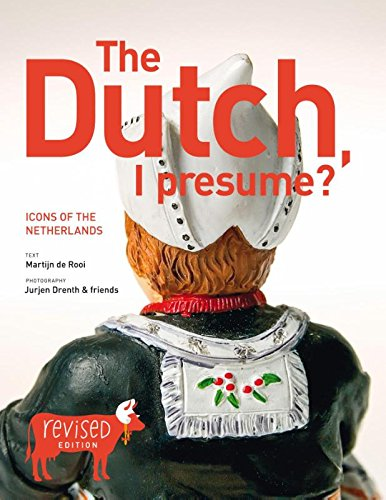 9789085410126: The Dutch, I Presume? Icons of the Netherlands