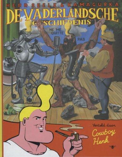 De Vaderlandsche Geschiedenis. Verteld door Cowboy Henk.: Herr Seele &