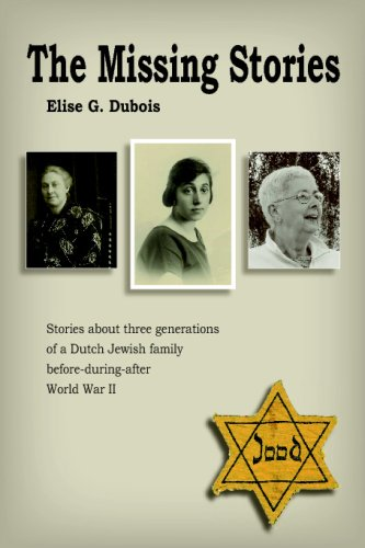 9789085481973: The Missing Stories: Stories about 3 Generations of a Dutch Jewish Family in the 20th Century