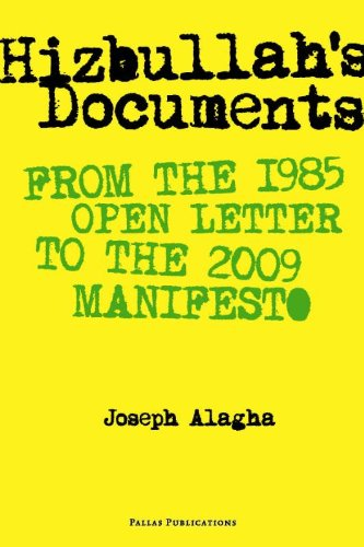 Hizbullah's Documents: From the 1985 Open Letter to the 2009 Manifesto: Joseph Alagha