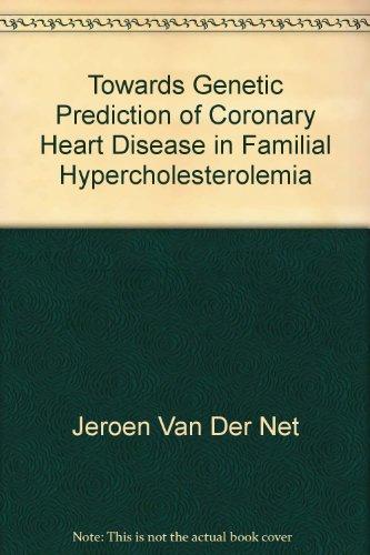 Towards Genetic Prediction of Coronary Heart Disease in Familial Hypercholesterolemia: Jeroen Van ...