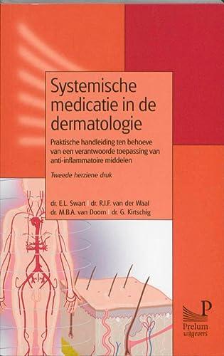 Systemische medicatie in de dermatologie: praktische handleiding: Swart, E.L., Waal,