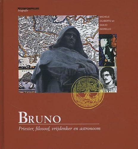 9789085714323: Wetenschappelijke biografie 52: Bruno: priester, filosoof, vrijdenker en astronoom