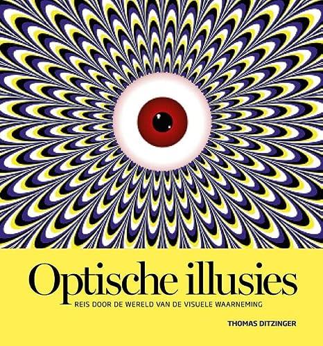 9789085714569: Optische illusies / druk 1: reis door de wereld van de visuele waarneming