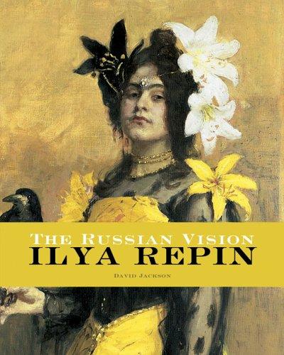 9789085860013: The Russian Vision: The Art of Ilya Repin: The Art of Ilya Repin (1844-1930)