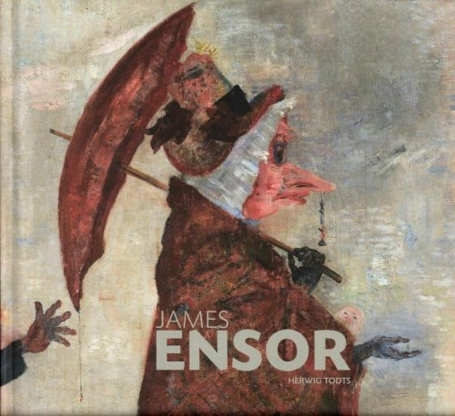 9789085864707: James Ensor: Paintings and Drawings From the Collection of the Royal Museum of Fine Arts in Antwerp