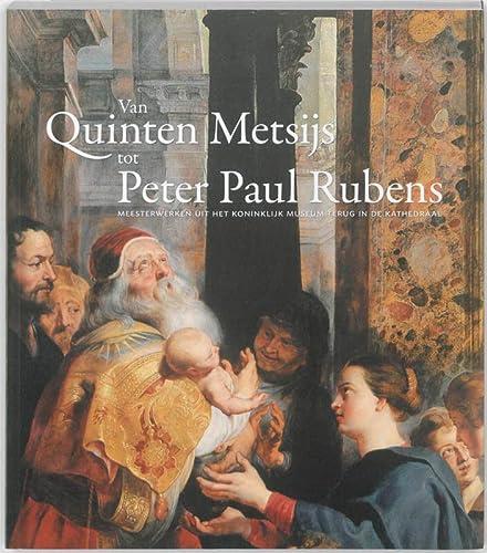 Van Quinten Metsijs Tot Peter Paul Rubens.: Fabri, Ria -