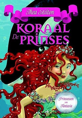 De Koraalprinses (Prinsessen van Fantasia (2)) - Stilton, Thea