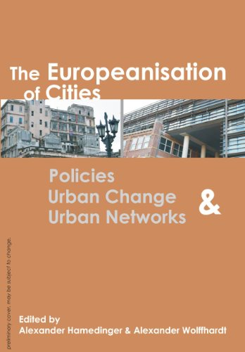 9789085940272: The Europeanisation of Cities: Policies, Urban Change, and Urban Networks