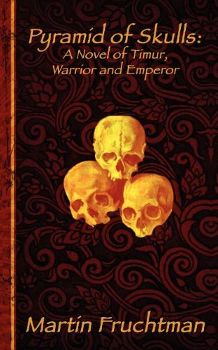 9789085988601: Pyramid of Skulls: A Novel of Timur, Warrior and Emperor