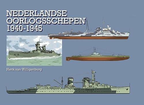 9789086160587: Nederlandse oorlogsschepen 1940-1945 / druk 1
