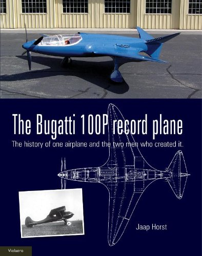 9789086161232: The Bugatti 100P record plane: created by Ettore Bugatti and Louis de Monge (Aircraft History)