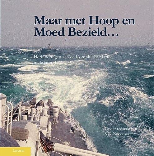 9789086161423: Maar met hoop en moed bezield: herinneringen aan de Koninklijke Marine in de jaren 1950 - 1975