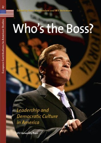 WHO'S THE BOSS? LEADERSHIP AND DEMOCRATIC CULTURE IN AMERICA: Krabbendam, Hans & Verhoeven, ...