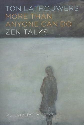 9789086596409: More Than Anyone Can Do: Zen Talks
