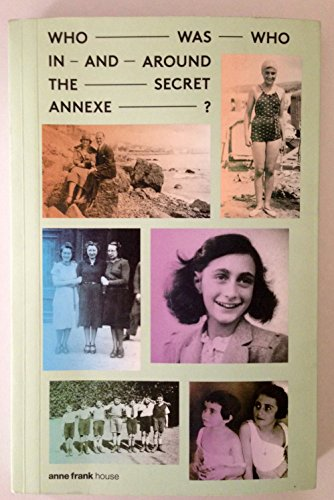 Who Was Who in and Around the Secret Annexe?: Aukje Vergeest