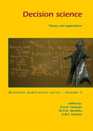Decision Science: Theory and Applications (Mansholt Publication Series): G. D. H. Claassen (Editor)...