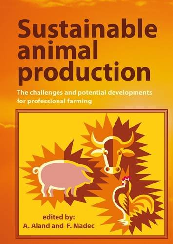 9789086860999: Sustainable Animal Production: The Challenges and Potential Developments for Professional Farming