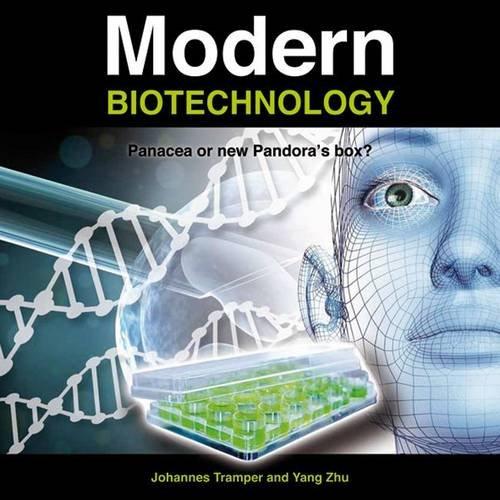 Modern Biotechnology: Panacea or New Pandora's Box?: Tramper, Johannes, Zhu,