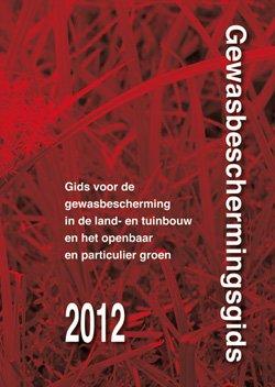 9789086861989: Gewasbeschermingsgids 2012: Gids Voor Gewasbescherming in De Land- En Tuinbouw En Het Openbaar En Particulier Groen (Dutch Edition)
