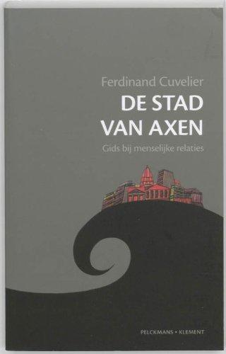 9789086870257: De stad van Axen / druk 1: gids bij menselijke relaties