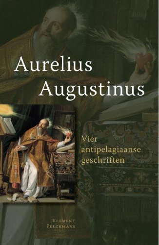 9789086871254: Vier anti-pelagiaanse geschriften / druk 1: ingeleid door Anthony Dupont en Mathijs Lamberigts. Vertaald door Izak Wisse en Lisette van Veluw