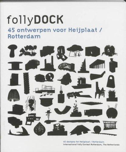 9789086900329: Follydock: Forty-five Designs for Heijplaat, Rotterdam