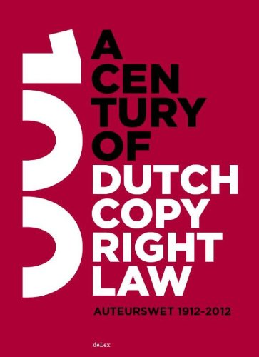 9789086920372: A century of Dutch copyright law: auteurswet 1912-2012