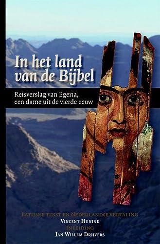 In het land van de Bijbel. Reisverslag van Egeria, een dame uit de vierde eeuw.: HUNINK, V., and ...