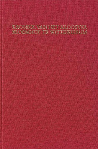 9789087043681: Kroniek van het klooster Bloemhof te Wittewierum (Middeleeuwse studies en bronnen (20))