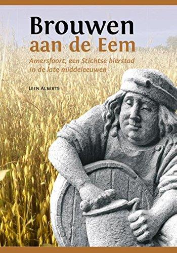 9789087045401: Brouwen aan de Eem: amersfoort, een Stichtse bierstad in de late middeleeuwen