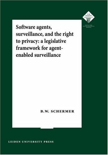 9789087280215: Software Agents, Surveillance and the right to privacy (Siks Dissertation)